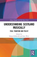 Understanding Scotland Musically:...