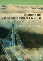 Remaking the San Francisco-Oakland ...