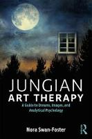 Jungian Art Therapy: Images, Dreams,...
