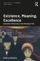 Existence, Meaning, Excellence:...