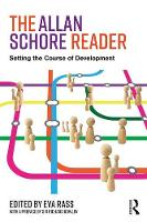 The Allan Schore Reader: Setting the...