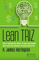 Lean TRIZ: How to Dramatically Reduce...