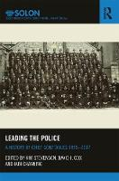 Leading the Police: A History of ...
