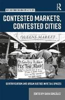 Contested Markets, Contested Cities:...