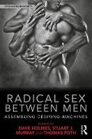 Radical Sex Between Men: Assembling...