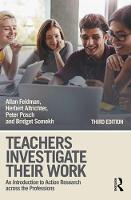 Teachers Investigate Their Work: An...