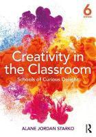 Creativity in the Classroom: Schools...