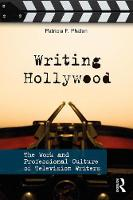 Writing Hollywood: The Work and...