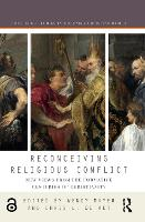 Reconceiving Religious Conflict: New...