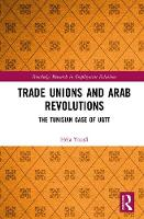 Trade Unions and Arab Revolutions: ...