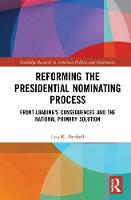 Reforming the Presidential Nominating...