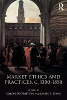 Market Ethics and Practices, c.1300-1850