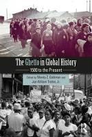 The Ghetto in Global History: 1500 to...