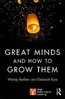 Great Minds and How to Grow Them: ...