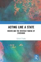 Acting Like a State: Kosovo and the...