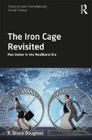 The Iron Cage Revisited: Max Weber in...