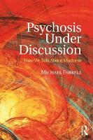 Psychosis Under Discussion: How We...