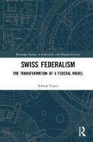 Swiss Federalism: The Transformation...