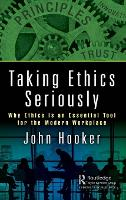 Taking Ethics Seriously: Why Ethics ...