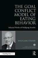 The Goal Conflict Model of Eating...