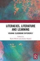 Literacies, Literature and Learning:...