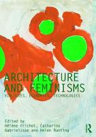 Architecture and Feminisms: ...