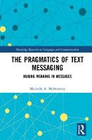 The Pragmatics of Text Messaging:...