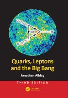 Quarks, Leptons and the Big Bang,...
