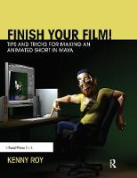 Finish Your Film! Tips and Tricks for...