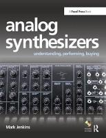 Analog Synthesizers: Understanding,...