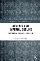 Armenia and Imperial Decline: The...