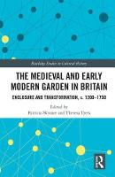 The Medieval and Early Modern Garden...