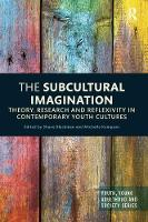 The Subcultural Imagination: Theory,...