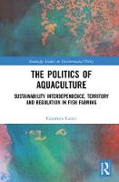The Politics of Aquaculture:...