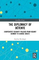 The Diplomacy of Detente: Cooperative...
