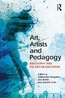 Art, Artists and Pedagogy: Philosophy...
