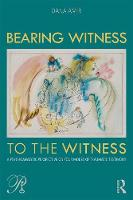 Bearing Witness to the Witness: A...