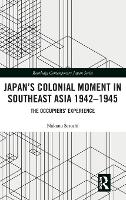 Japan's Colonial Moment in Southeast...