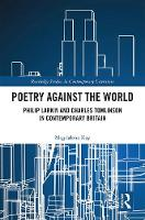 Poetry Against the World: Philip...