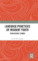 Language Practices of Migrant Youth:...