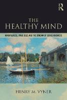 The Healthy Mind: Mindfulness, True...