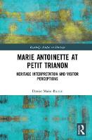 Marie Antoinette at Petit Trianon:...