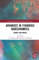 Advances in Fisheries Bioeconomics:...