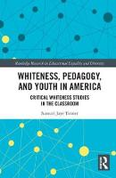 Whiteness, Pedagogy, and Youth in...