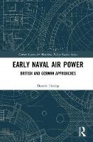 Early Naval Air Power: British and...