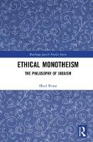 Ethical Monotheism: A Philosophy of...