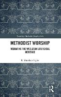 Methodist Worship: Mediating the...