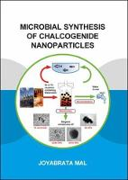 Microbial Synthesis of Chalcogenide...