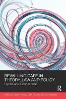 ReValuing Care in Theory, Law and...