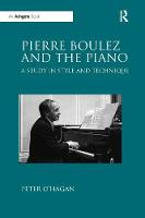 Pierre Boulez and the Piano: A Study...